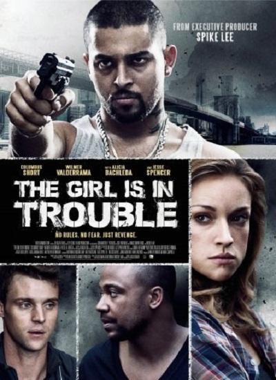 دانلود فیلم The Girl Is in Trouble 2015