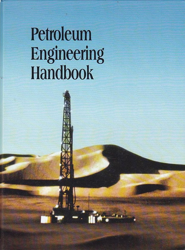 Petroleum Engineering Handbook - Howard B. Bradley
