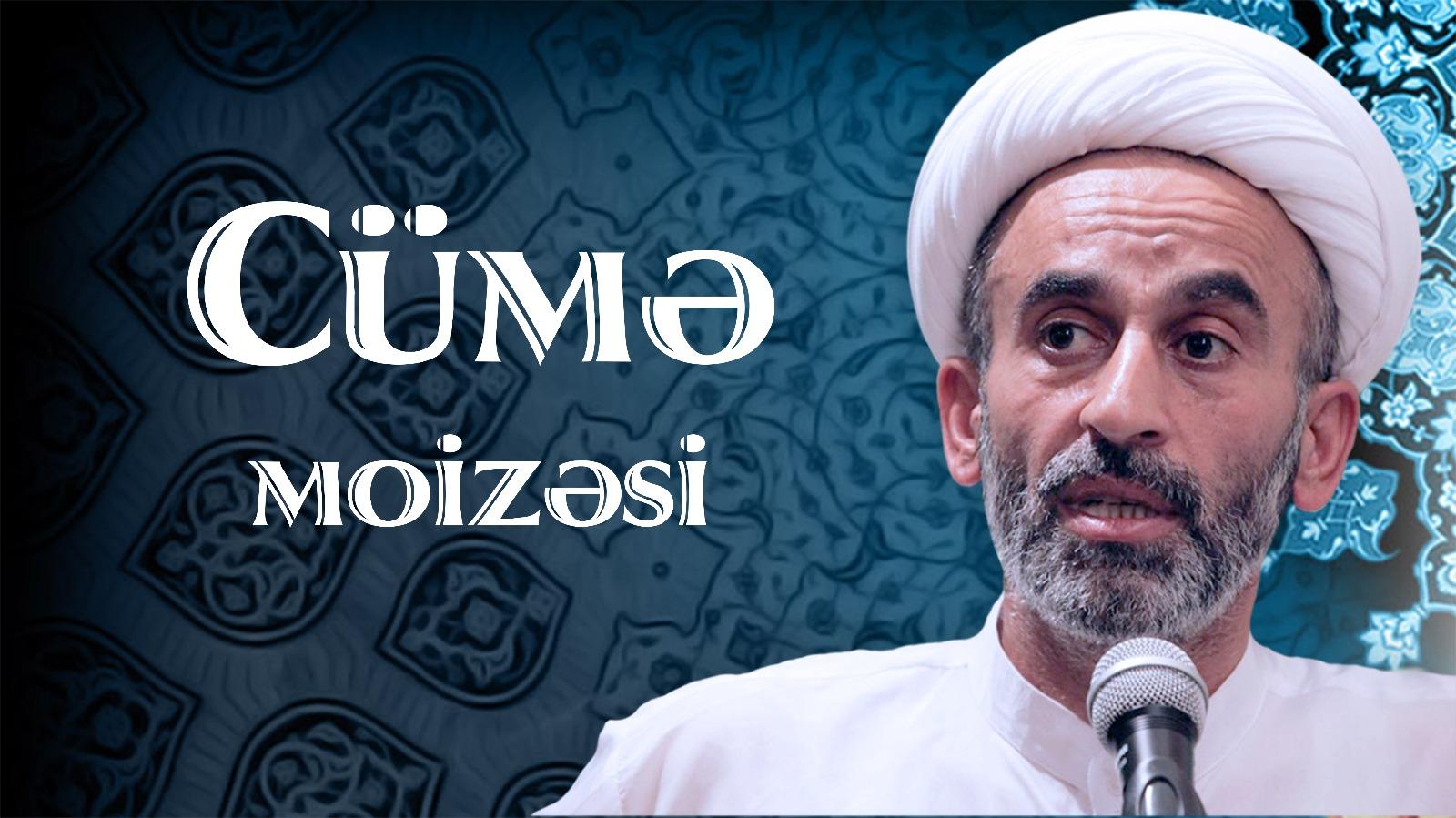 Hacı Əhliman Cümə Söhbətləri 25 082017