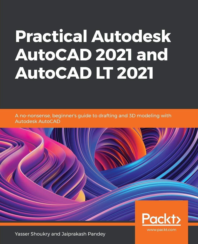 دانلود رایگان کتاب آموزش اتوکد 2021 Practical Autodesk AutoCAD 2021 and AutoCAD LT 2021